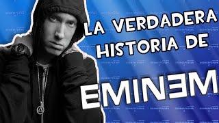 La Verdadera Historia De EMINEM