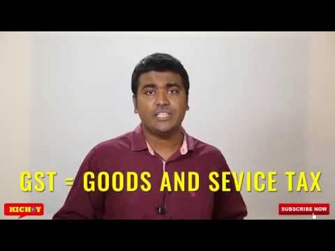 WHAT IS GST?- GST BILL EXPLAINED in TAMIL- Kichdy