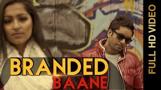 New Punjabi Songs 2015 | Branded Baane | Gursewak Dhillon | Punjabi Songs 2015