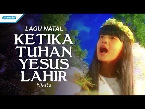 Ketika Tuhan Yesus Lahir - Lagu Natal - Nikita (Video)