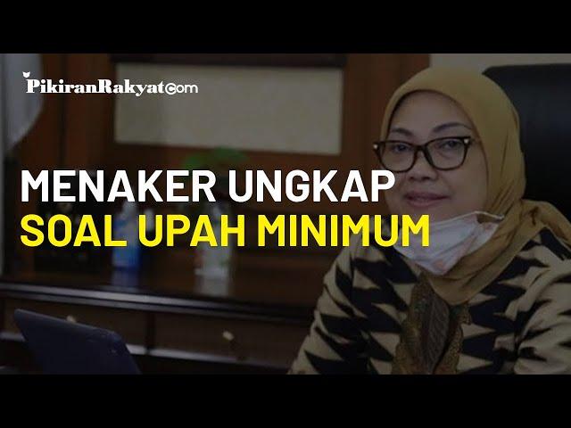 Terungkap Alasan Sebenarnya Menaker Ida Tak Naikkan Upah Minimum 2021