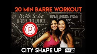 20 minute BARRE WORKOUT and Fit News Interview with Rita from Pure Barre   CITY SHAPE UP