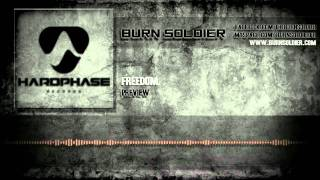 Burn Soldier - Freedom [HQ Preview]