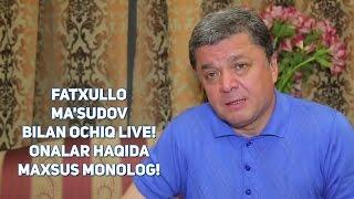 Fatxulla Ma'sudov bilan ochiq LIVE! Onalar haqida maxsus monolog!