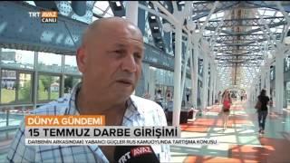 Türkiye'deki Darbe Girişimini Rusya Halkına Sorduk - Dünya Gündemi - TRT Avaz