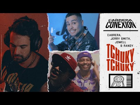 Cabrera, Jerry Smith, Jowell y Randy – TCHUKY TCHUKY