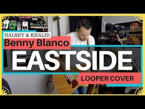 EASTSIDE 🔹 Benny Blanco, Halsey & Khalid 🔸 (Looper Cover)