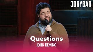 Teachers Ask The Dumbest Questions. John Deming