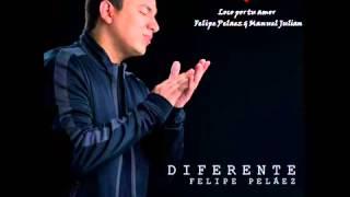 Loco Por Tu Amor Felipe Pelaez Manuel Julian Martinez.mp3