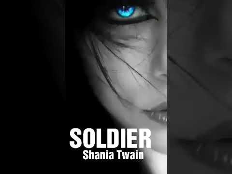 Shania twain...soldier