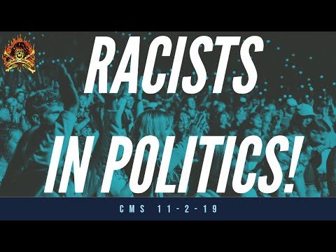 The CMS 1st 10 - Racists In Politics