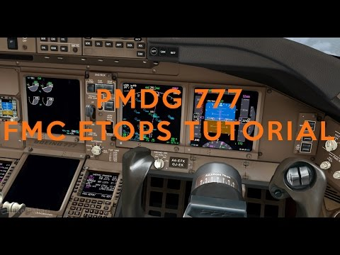 PMDG 777 TUTORIAL 2: ETOPS/SITUATIONAL AWARENESS