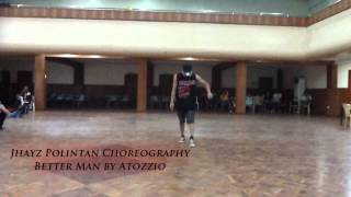 Jhayz Polintan Choreography - Better Man by Atozzio