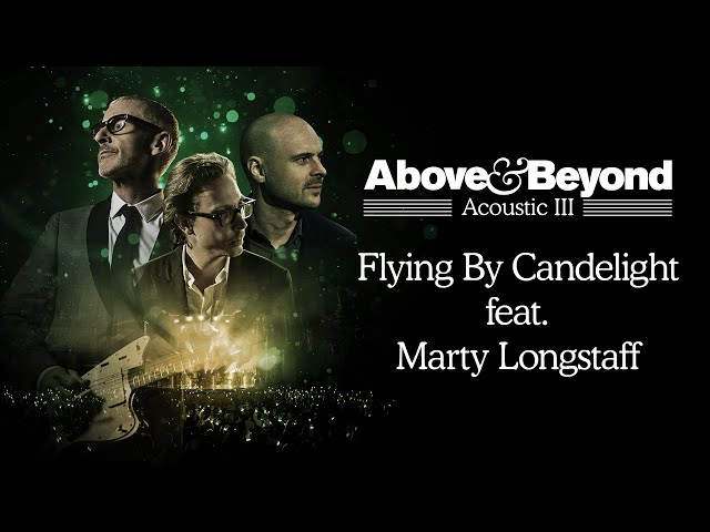 Above & Beyond feat. Marty Longstaff - Flying by Candlelight (Acoustic) | Official 4K Music Video