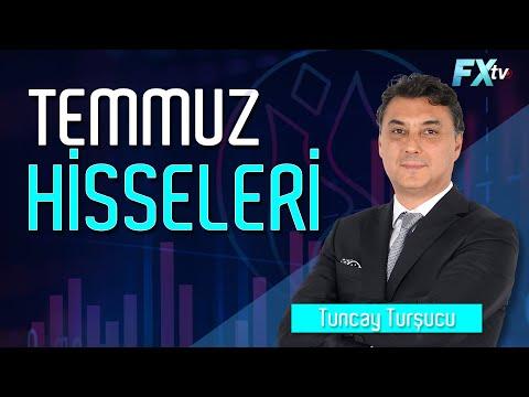 Temmuz Hisseleri - Tuncay Turşucu