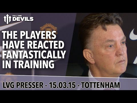 """""""Players Have Reacted Fantastically In Training""""   Manchester United vs Tottenham   Van Gaal Presser"""