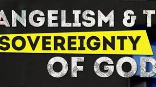 Evangelism and the Sovereignty of God - Mike Bongo