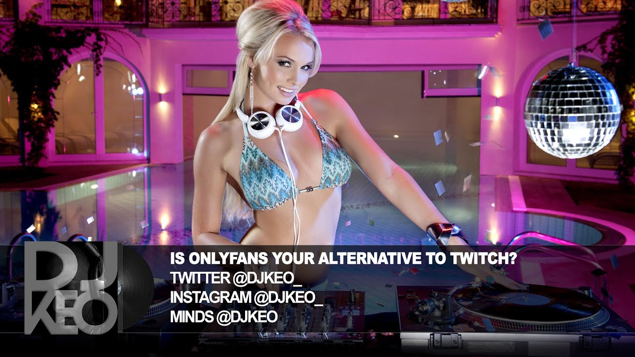 Onlyfans is leaving pr0n and looking for DJs to switch from twitch?