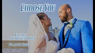 Download Choose You by Kli-Max The Highest Point Ft. Artis King