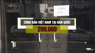 Người Việt tại Hàn Quốc như thế nào trong dịch COVID-19? | VTV24