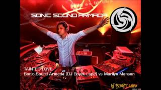 TAINTED LOVE- SONIC SOUND ARMADA (DJ Boyet Lap2) VS MARILYN MANSON