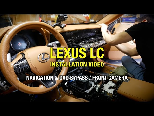 2017-2018 LEXUS LC500 LC 500h DVD & Navigation Controller / Front Camera Install