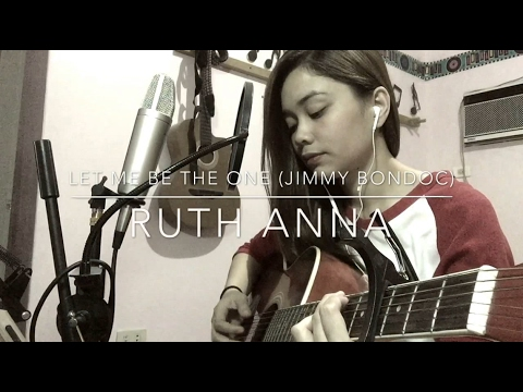 Let Me Be The One (Jimmy Bondoc) Cover - Ruth Anna
