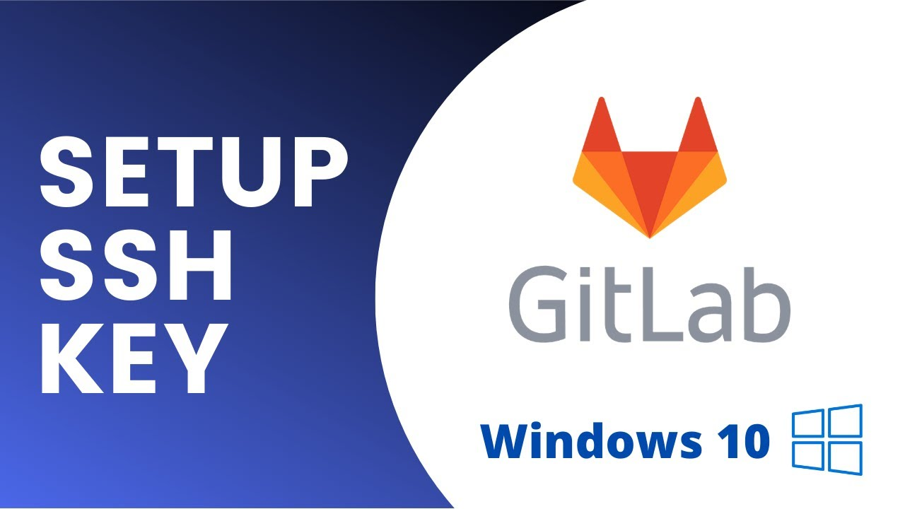 Setup Git for using GitLab (including SSH key) - Windows 10