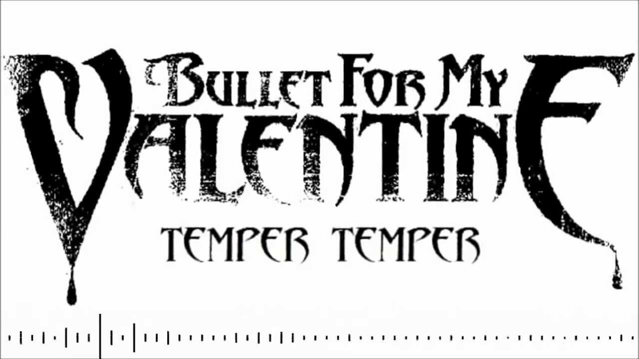 Bullet For My Valentine Temper Temper Hq New Song 2012 Dw