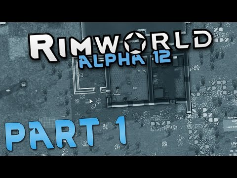 Rimworld Alpha 12 Gameplay Part 1 - THE COLONY OF PETARDIA - Lets Play Rimworld Alpha 12