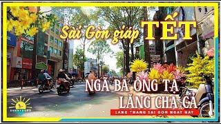 Dạo quanh Sài Gòn Giáp TẾT ✅ Ngã Ba Ông Tạ & Lăng Cha Cả Sài Gòn | lang thang Sài Gòn