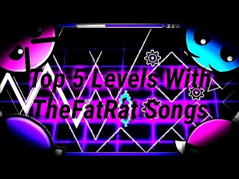 Top 5 levels with TheFatRat songs in Geometry Dash