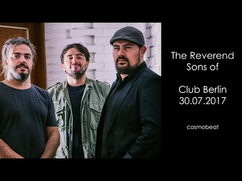 The Reverend Sons of, Club Berlin 30.07.2017