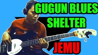 Koes Plus-Jemu Cover by Gugun Blues Shelter (Bass Cover)