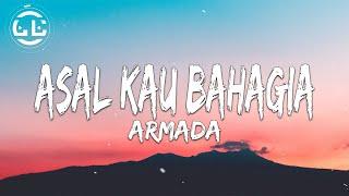 Armada - Asal Kau Bahagia (Lyrics)