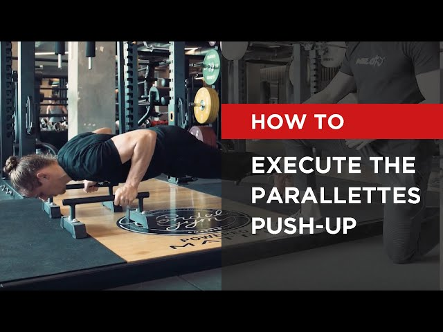 HOW TO | Execute the Parallettes  Push-Up