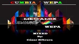 CUMBIA WEPA / MEGA MIX / By: César K@brera !!