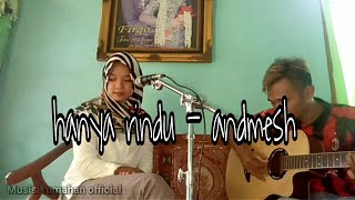 HANYA RINDU - ANDMESH KAMALENG cover musisi rumahan