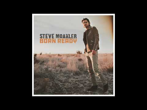 Born Ready (Official Audio) | Steve Moakler