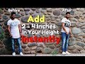 Add 2 to 4 Inches in Your Height Instantly | Increase Height Instantly |