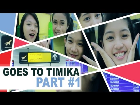 Teenebelle Goes To Timika, Papua #Part1