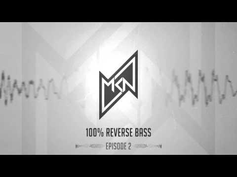 MKN   100% Reverse Bass   Episode 2