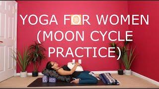 Yoga for Women (Moon Cycle practice)