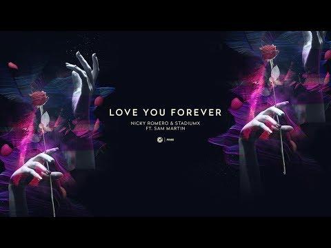 Nicky Romero & Stadiumx ft. Sam Martin - Love You Forever (Extended Mix)