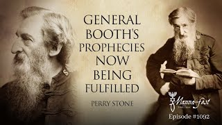 General Booths Prophecies Now Being Fulfilled Episode 1092 Perry Stone