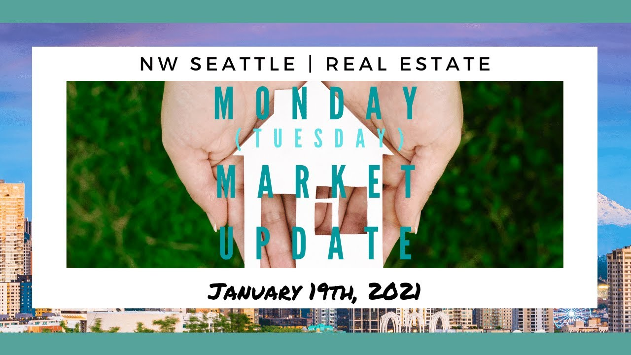 Monday (Tuesday) NW Seattle Real Estate Market Update 📅 January 19th, 2021