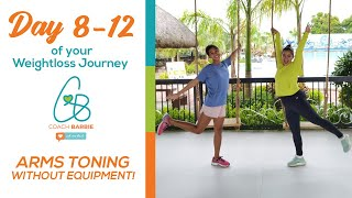 Days 8-12 of your Weightloss Journey (Arm toning WITHOUT equipment!)