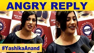 I'm not that type of GIRL – YASHIKA ANAND Angry Reply…!