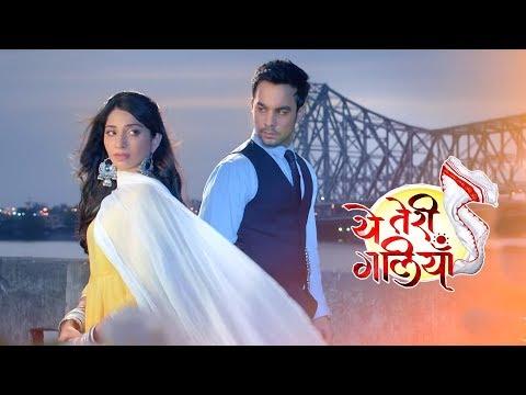 Yeh Teri Galliyan -13th August 2018 | Zee Tv Ye Teri Galiyan Serial  News 2018