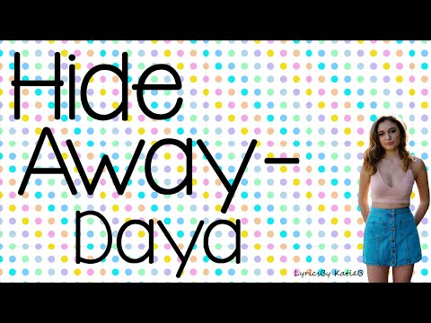 Hide Away (With Lyrics) - Daya